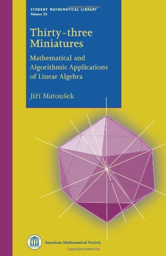 9780821849774: Thirty-Three Miniatures: Mathematical and Algorithmic Applications of Linear Algebra