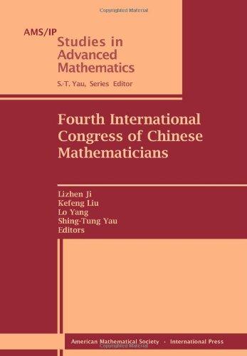 Fourth International Congress of Chinese Mathematicians (AMS/IP: Lizhen Ji, Kefeng