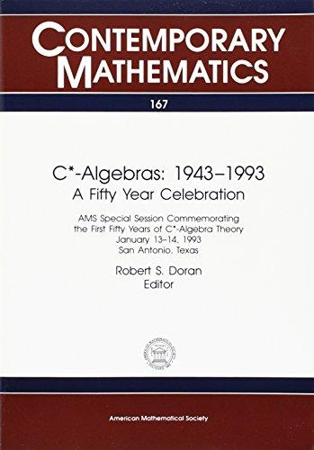 C*-Algebras: 1943-1993 : A Fifty Year Celebration: Amer Mathematical Society