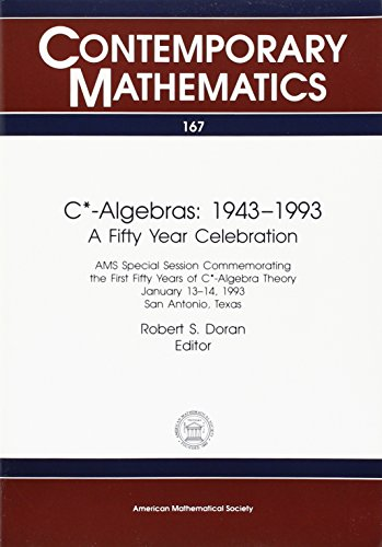 9780821851753: C*-Algebras: 1943-1993 : A Fifty Year Celebration : Ams Special Session Commenorating the First Fifty Years of C*-Algebra Theory January 13-14, 1993 (Contemporary Mathematics)