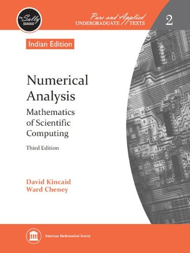 Numerical Analysis: Mathematics Of Scientific Computing, 3Rd Edition: David Kincaid And Ward Cheney