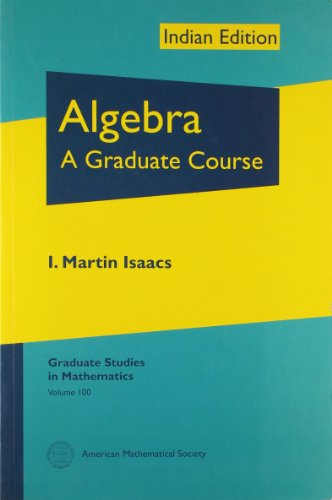 Algebra: A Graduate Course (Indian Editions of AMS Titles): Martin I. Isaacs