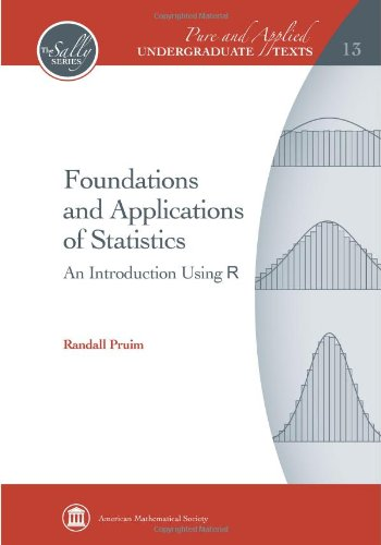 9780821852330: Foundations and Applications of Statistics: An Introduction Using R (Pure and Applied Undergraduate Texts)