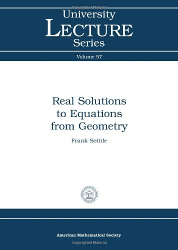 9780821853313: Real Solutions to Equations from Geometry (University Lecture Series)