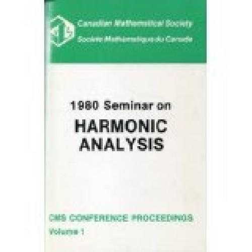 1980 Seminar on Harmonic Analysis (Conference Proceedings (Canadian Mathematical Society), V. 1.): ...