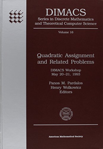 Quadratic Assignment and Related Problems: Dimacs Workshop: Amer Mathematical Society