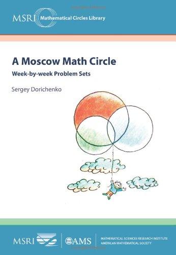 9780821868744: A Moscow Math Circle: Week-by-Week Problem Sets (MSRI Mathematical Circles Library)
