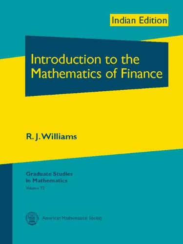 Introduction to the Mathematics of Finance (Series: Indian Editions of AMS Titles), (Graduate ...
