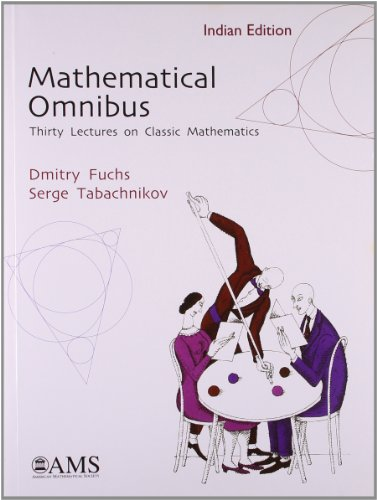 Mathematical Omnibus: Thirty Lectures on Classic Mathematics (Series: Indian Editions of AMS Titles...