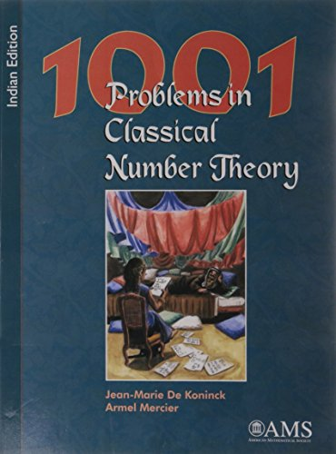 1001 Problems in Classical Number Theory (Series: Indian Editions of AMS Titles): Armel Mercier,...