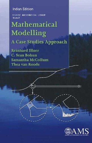 Mathematical Modelling: A Case Studies Approach: C. Sean Bohun,Reinhard