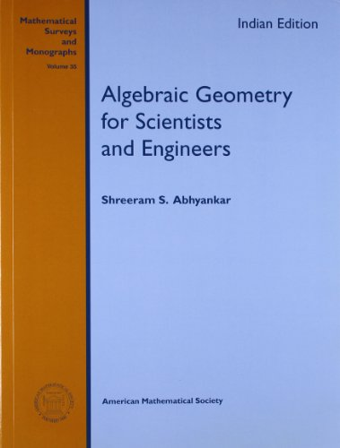 Algebraic Geometry for Scientists and Engineers (Mathematical Surveys and Monographs, Volume 35): ...