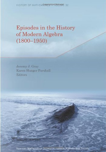9780821869048: Episodes in the History of Modern Algebra (1800-1950) (History of Mathematics)