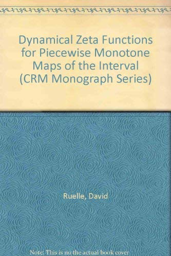 9780821869918: Dynamical Zeta Functions for Piecewise Monotone Maps of the Interval (Crm Monograph Series)