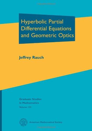 9780821872918: Hyperbolic Partial Differential Equations and Geometric Optics (Graduate Studies in Mathematics)