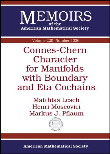 9780821872963: Connes-Chern Character for Manifolds With Boundary and Eta Cochains (Memoirs of the American Mathematical Societym, November 2012)