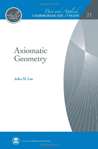 9780821884782: Axiomatic Geometry (Pure and Applied Undergraduate Texts) (Sally: Pure and Applied Undergraduate Texts)