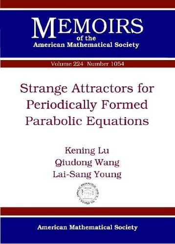 Strange Attractors for Periodically Forced Parabolic Equations: Kening Lu, Qiudong