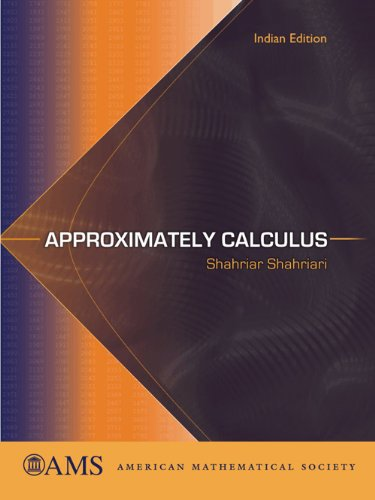Approximately Calculus (American Mathematical Society): Shahriar Shahriari