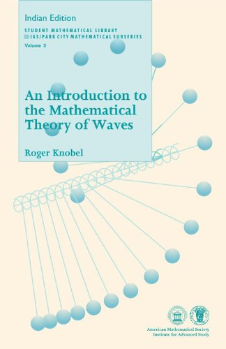 An Introduction to the Mathematical Theory of Waves: Roger Knobel