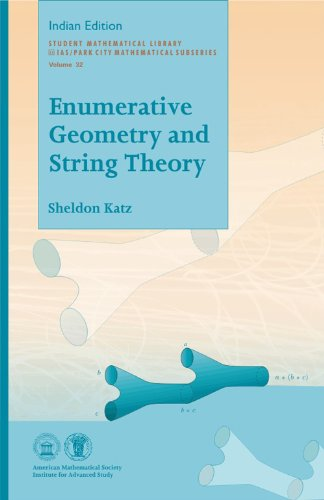 Enumerative Geometry and String Theory (Student Mathematical Library, Volume 32): Sheldon Katz