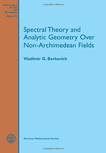 9780821890202: Spectral Theory and Analytic Geometry over Non-Archimedean Fields (Mathematical Surveys and Monographs)