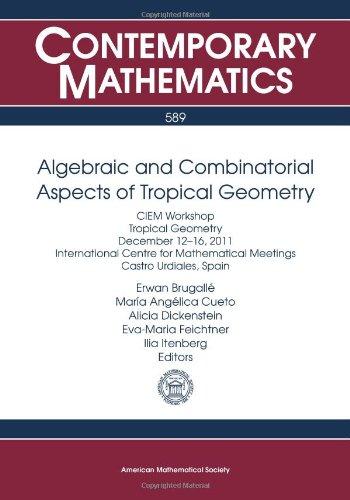Algebraic & Combinatorial Aspects of Tropical Geometry Ciem Workshop: Brugalle, Erwan
