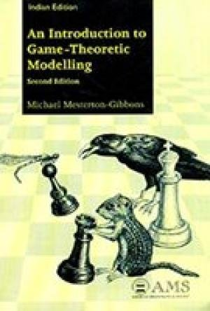 An Introduction to Game-Theoretic Modelling (Second Edition): Michael Mesterton-Gibbons