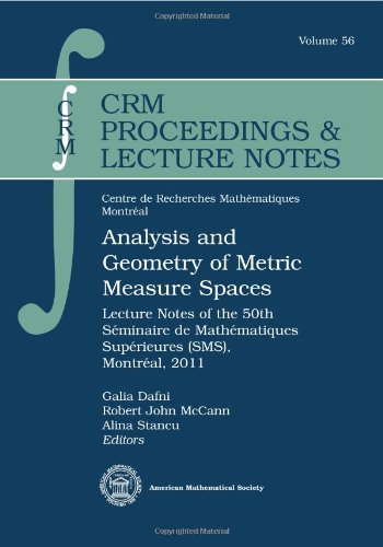 9780821894187: Analysis and Geometry of Metric Measure Spaces: Lecture Notes of the 50th Seminaire De Mathematiques Superieures (Sms), Montreal, 2011 (CRM Proceedings & Lecture Notes)