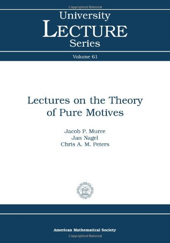9780821894347: Lectures on the Theory of Pure Motives (University Lecture Series)