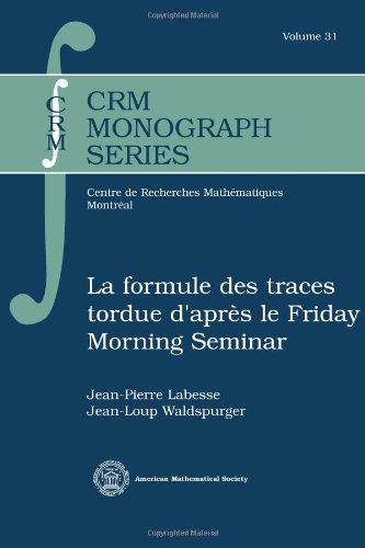 La Formule des Traces Tordue d Apres: Jean-Pierre Labesse, Jean