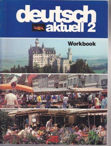 Deutsch Aktuell 2 Workbook: Wolfgang S. Kraft