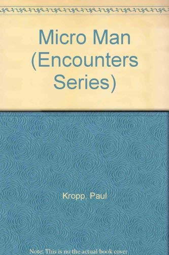 Micro Man (Encounters Series) (0821901621) by Paul Kropp