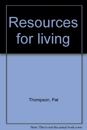 Resources For Living, Second Edition: Student Text (1990 Copyright): Thompson, Jax And Kiser