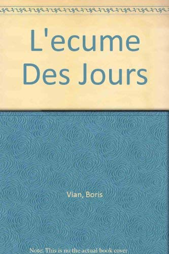 L'ecume Des Jours (French Edition) (0821908588) by Vian, Boris