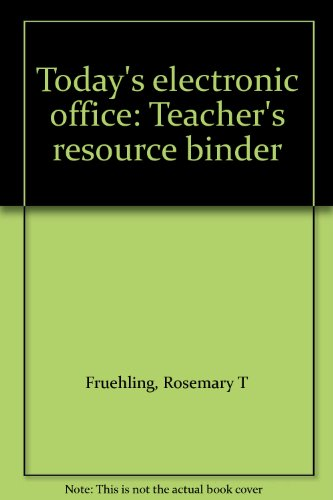 Today's Electronic Office, Second Edition: Teacher's Resource Binder (1992 Copyright): ...