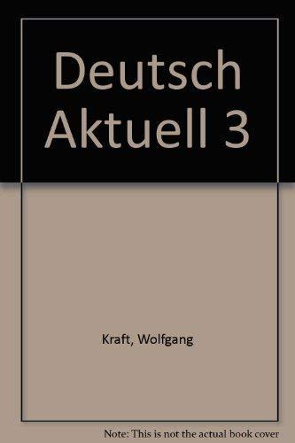 Deutsch Aktuell 3 (0821909622) by Wolfgang Kraft