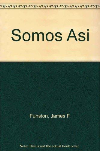 Somos Asi (0821909754) by Funston, James F.; Koch, Dolores M.; Bonilla, Alejandro Vargas