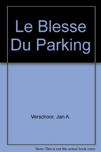 9780821910306: Le Blesse Du Parking (French Edition)