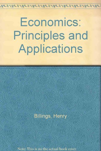 Economics: Principles and Applications (0821910876) by Billings, Henry