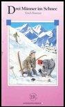 Drei Manner Im Schnee (German Easy Readers: Erich Kastner; Kastner