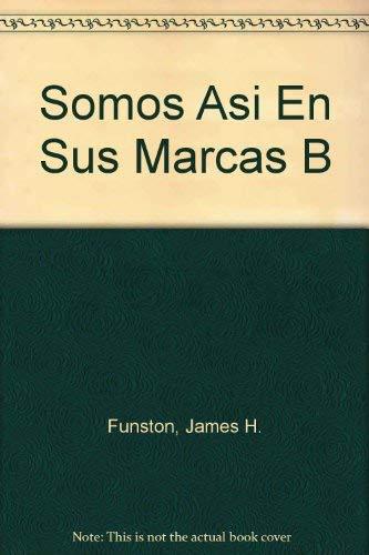Somos Asi En Sus Marcas B: James H. Funston, Alejandro Vargas Bonilla, Daphne Sherman
