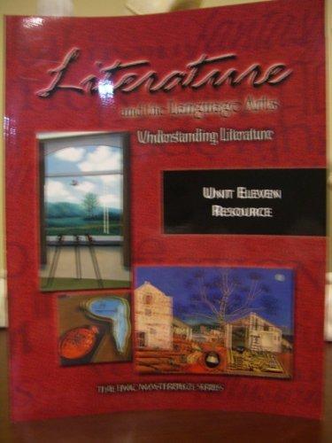 Literature and the Lenguage Arts Undestanding Literature. Unit Four Resource