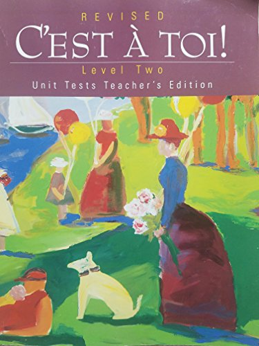 C'est a Toi Level 2 Revised Unit Tests Teacher's Edition