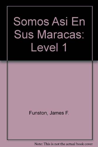 Somos Asi En Sus Marcas: Level 1 (0821923188) by Funston, James F.; Bonilla, Alejandro Vargas; Sherman, Daphne