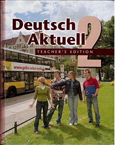 Deutsch Aktuell 2, Fifth Edition, Teacher's Edition: Wolfgang S. Kraft