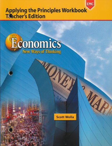 Economics New Way of Thinking (Applying the Principles Workbook): Wolla