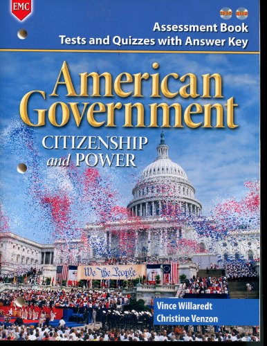EMC Publishing American Government, Citizenship and Power, Assessment Book:Tests and Quizzes with ...