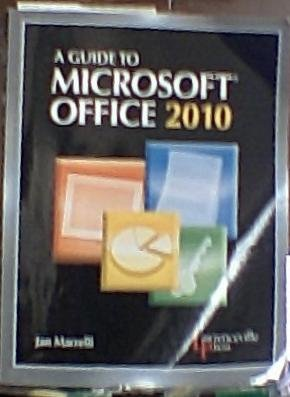A Guide to Microsoft Office 2010: Jan Marrelli