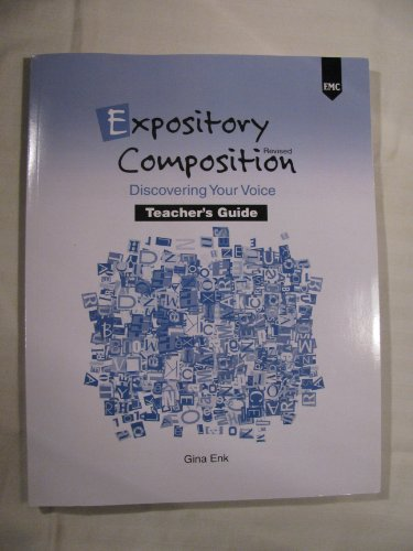 Expository Composition: Discovering Your Voice (Teacher's Guide): Gina Enk